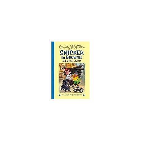 Snicker the Brownie and Other Stories - Enid Blyton