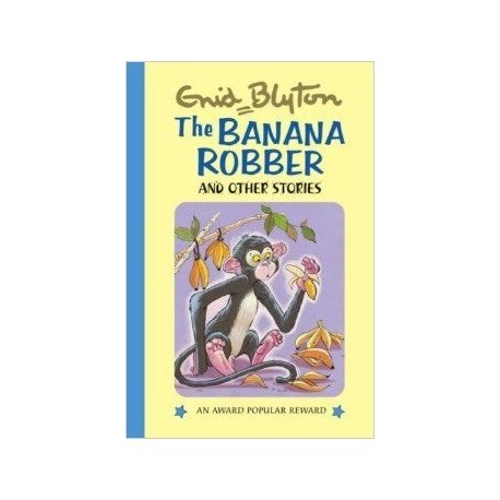 The Banana Robber and Other Stories by Enid Blyton