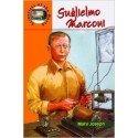 Great Scientists: Guglielmo Marconj, A Life Story