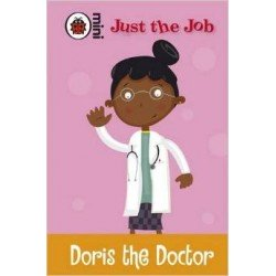 Just The Job: Doris the Doctor